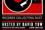 "Records Collecting Dust ""Movie Premiere Hosted By David Yow"""