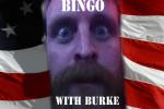 Bingo with Burke