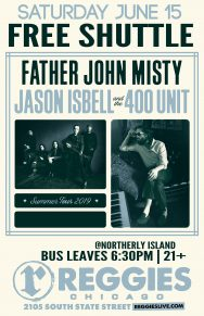 SHUTTLE TO JASON ISBELL & THE 400 UNIT / FATHER JOHN MISTY