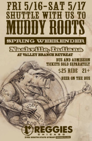 BUS TO MUDDY ROOTS SPRING WEEKENDER