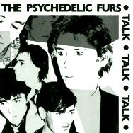 "THE PSYCHEDELIC FURS ""TALK TALK TALK"""