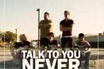 Talk To You Never