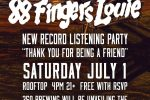 "88 Fingers Louie Record Release ""Listening Party"""